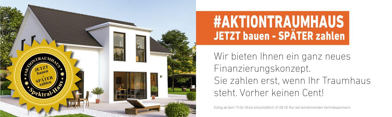 #AKTIONTRAUMHAUS - JETZT bauen - SPÄTER zahlen